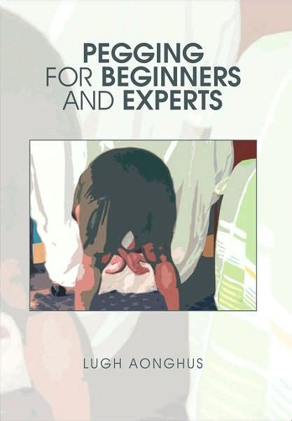 25000 food scientist and experts online readers 25 million pegging for beginners and experts by lugh aonghus nook