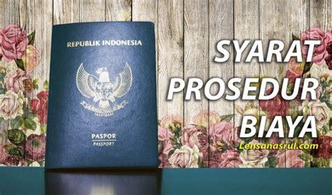 syarat membuat paspor baru syarat biaya dan prosedur pembuatan paspor baru 2017 online