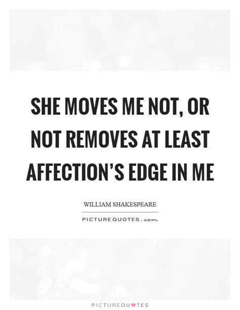 Me Or Not 1 she me not or not removes at least affection s edge in me picture quotes
