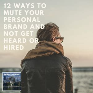 8 Best Ways To Get Your Voice Heard by 12 Ways To Mute Your Personal Brand And Not Get Heard Or