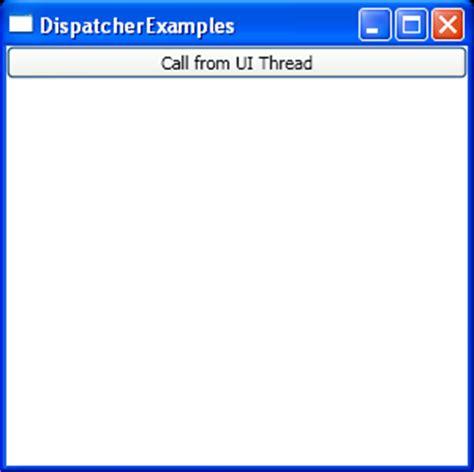 dispatcher pattern java exle dispatcher begininvoke with dispatcherpriority normal