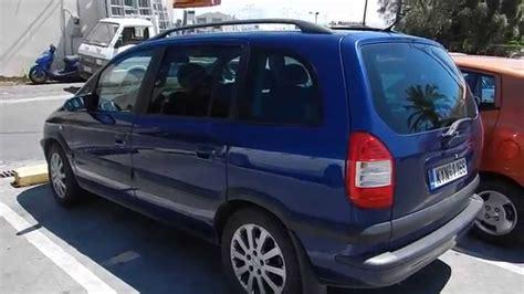 opel zafira 2003 opel zafira 2003 greece hire car youtube