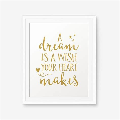 printable princess quotes a dream is a wish your heart makes nursery gold printable