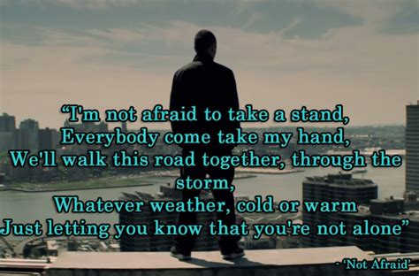 eminem lyrics not afraid quot i m not afraid to take a stand everybody come take my