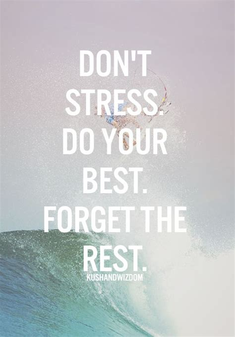 Dont Bet On It don t stress do your best forget the rest