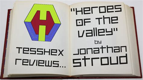 Jonathan Stroud Heroes Of The Valley Sang Pahlawan thvl quot heroes of the valley quot by jonathan stroud