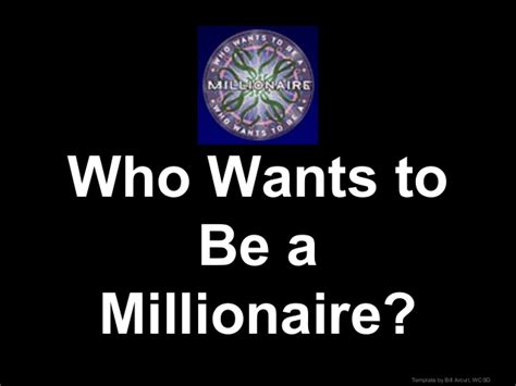Who Wants To Be A Millionaire Who Wants To Be A Millionaire Template Powerpoint