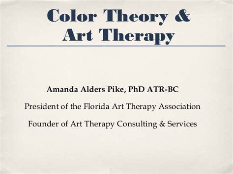 therapy theory color theory presented by dr amanda pike from the florida