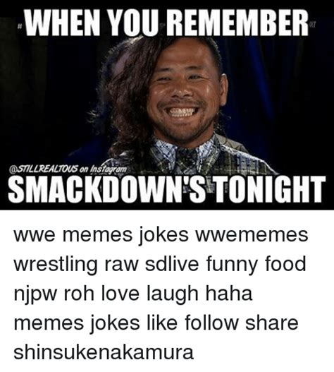 Wwe Memes Funny - when you remember smackdown stonight wwe memes jokes