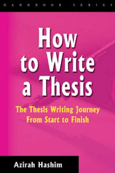 how to finish dissertation how to write a thesis the thesis writing journey from