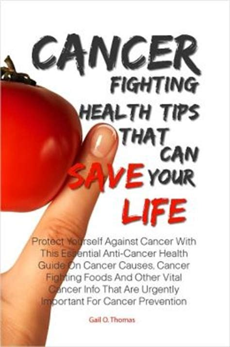 the cancer fighters saving with cancer books cancer fighting health tips that can save your