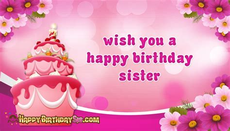 Wishes You A Happy Birthday Wish You A Happy Birthday Sister Happybirthdaysis Com