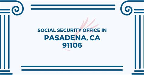 social security office in pasadena california 91106 get