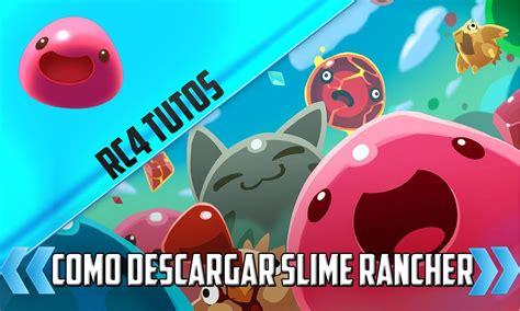 tutorial como descargar slime rancher como descargar slime rancher 0 3 4 youtube
