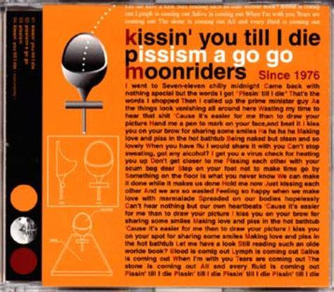 you till i die moonriders kissin you till i die pissism a go go