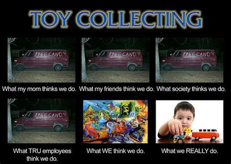 Meme Toys - toy collector memes what they really do meme funny