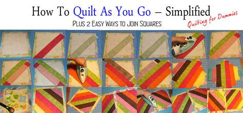 How To Make A Quilt At Home by How To Quilt As You Go Simplified Plus 2 Ways To Join