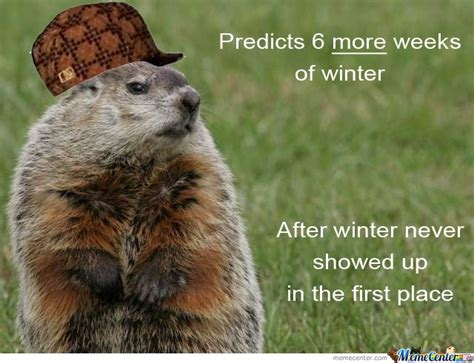 groundhog day no shadow meaning scumbag groundhog by purdle meme center