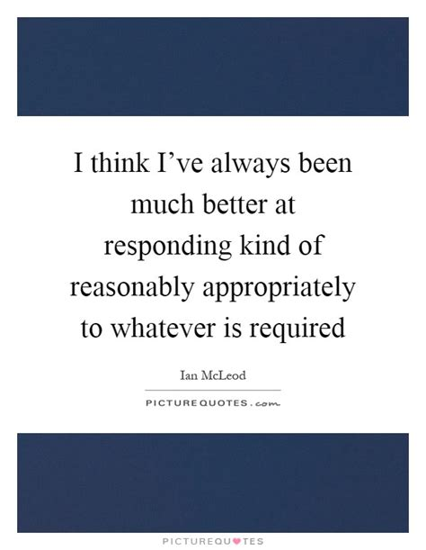 i always expect people to behave much be by elaine dundy ian mcleod quotes sayings 13 quotations