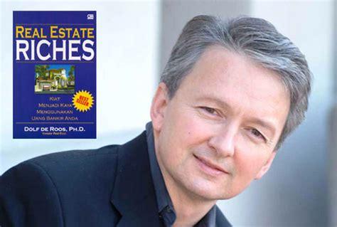 Buku Properti Real Estate Riches Dari Dolf De Roos ingin investasi properti simak 8 kiat berinvestasi property ala dolf de roos