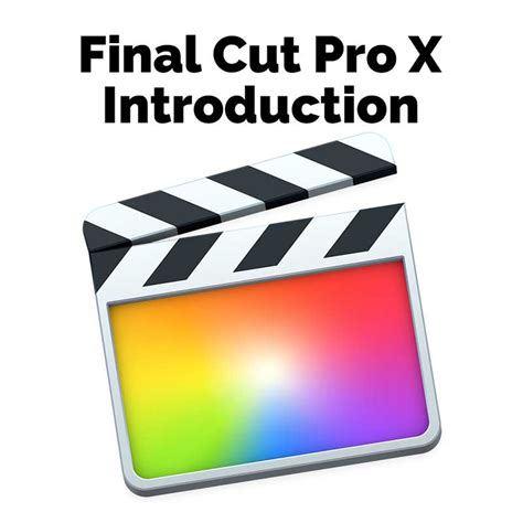 final cut pro workshop final cut pro x foundations april 16th 17th 2018 c2