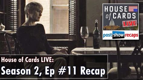 House Of Cards Recap Season 2 by House Of Cards Season 2 Episode 11 Review Chapter 24