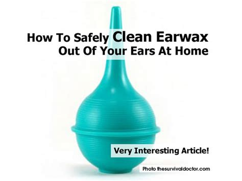 how to safely clean earwax out of your ears at home
