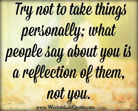 Personally by Try Not To Take Things Personally Wisdom Life Quotes