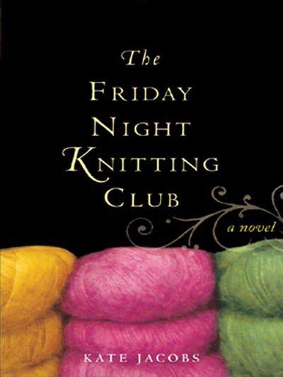 knitting club nyc knitting in the books the friday knitting club