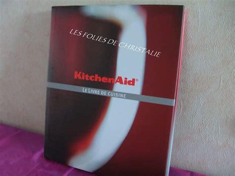 livre de cuisine kitchenaid kitchenaid le livre photo de mes livres de cuisine