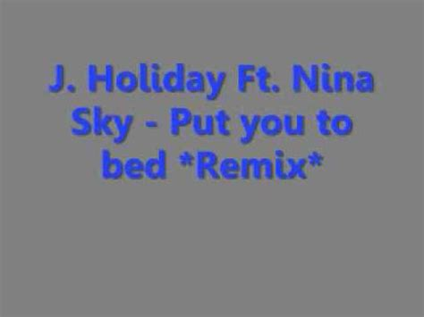 j holiday ft nina sky put you to bed remix lyrics in