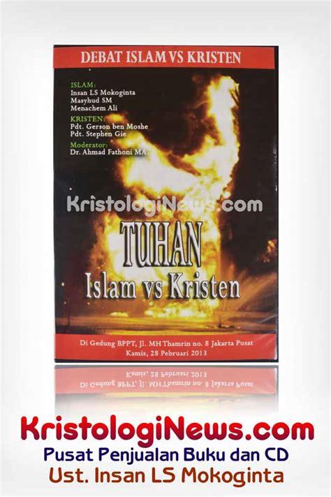 Buku Relasi Damai Islam Dan Kristen katalog cd kristologi debat islam kristen buku insan