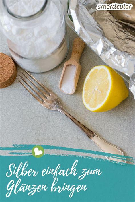 Silber Polieren Hausmittel by Silber Reinigen Mit Natron Alufolie Und Anderen Hausmitteln