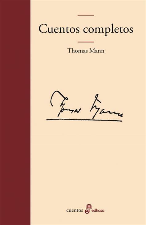 cuentos completos de thomas mann bcncultura cat