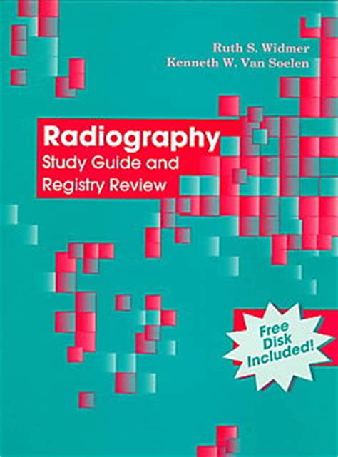 Radiography Study Guide And Registry Review Widmer Ruth