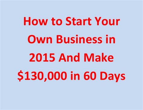 how to build your own business as a housekeeper books how to start your own business in 2015 and make 130 000