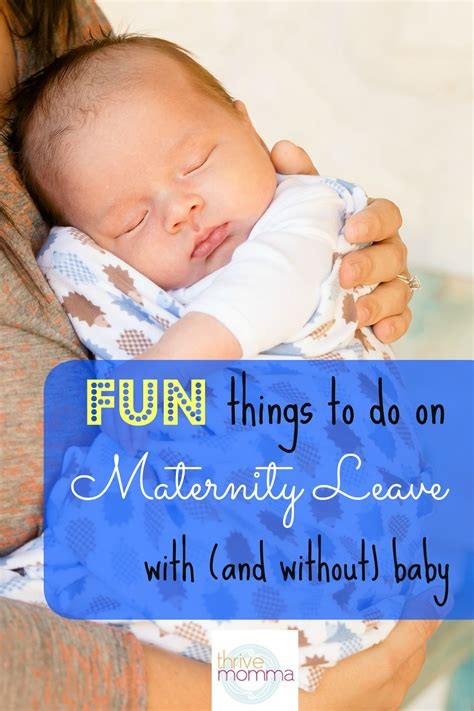 things to do on maternity leave thrivemomma with