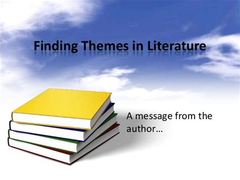 theme in literature powerpoint high school finding themes in literature ppt
