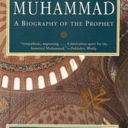 biography muhammad the prophet descriptions muhammad a biography of the prophet by