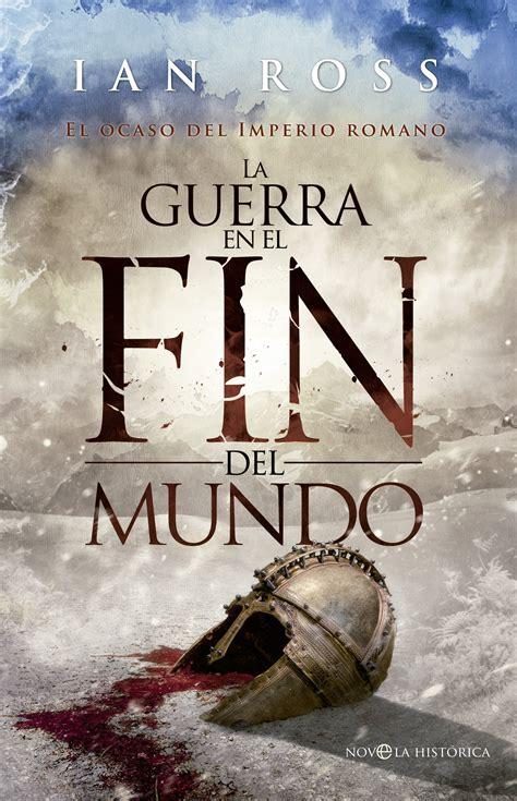 libro la guerra del fin la guerra en el fin del mundo cat 225 logo www esferalibros com
