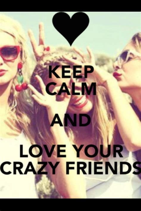imagenes de keep calm and love your bff keep calm and love your crazy friends