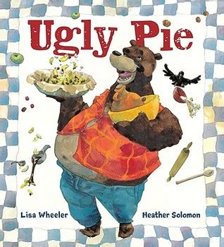 ugly biography book ugly pie by lisa wheeler reviews discussion bookclubs