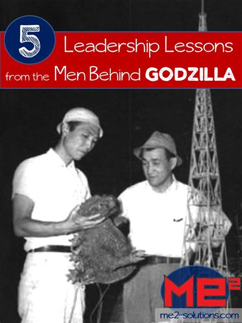 5 leadership lessons i ve five leadership lessons from the men behind godzilla me2
