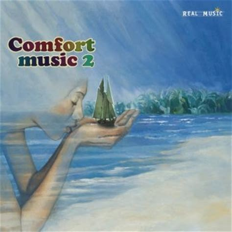 comfort music comfort music 2 compilation of new age music real music