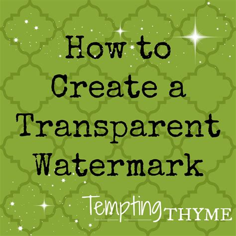 make my logo a watermark how to create a transparent watermark tempting thyme
