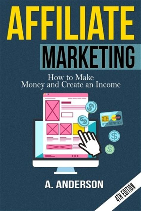 affiliate marketing how to make money and build your own 100 000 affiliate marketing business passive income clickbank affiliate affiliate program books affiliate marketing how to make money and create an