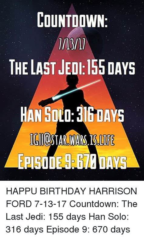 Birthday Countdown Meme - 25 best memes about harrison ford harrison ford memes