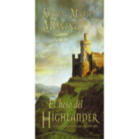 el beso del highlander 8466648100 3 el beso del highlander cap 8 al 11 en magic highlanders 4 karen marie moning en mp3 04