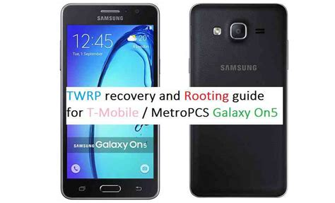 [ROOT/TWRP] Install TWRP and ROOT Galaxy On5 T Mobile / MetroPCS