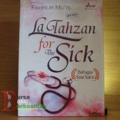 La Tahzan For The Sick Fahrus Muis la tahzan on allah sad and